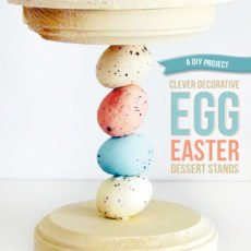 DIY Tutorial: Decorative Egg Easter Dessert Stands