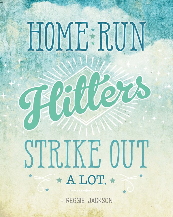 Reggie Jackson Inspiratonal Quote - Home Run Hitters