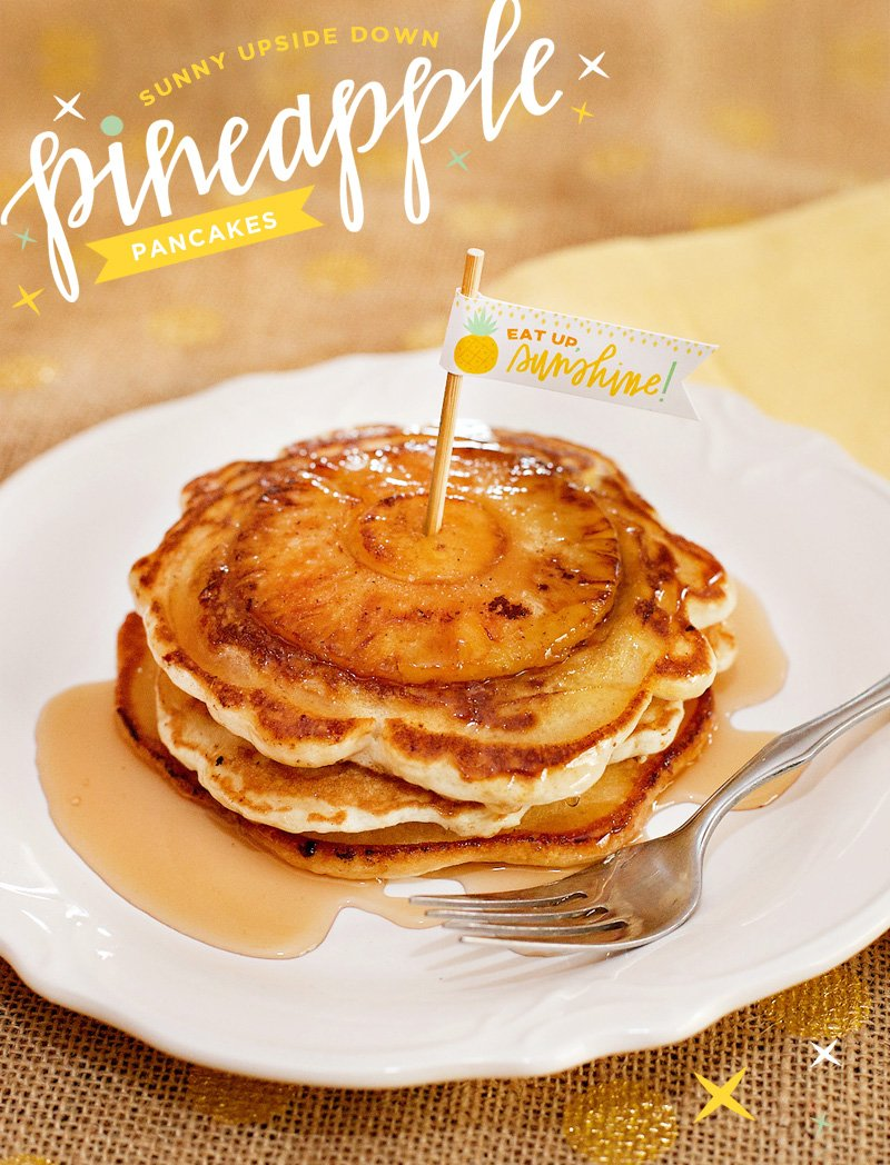 Sunny Pineapple Upside Down Pancakes {+ Free Printables}