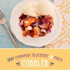 Cinnamon Peach Blueberry Cobbler - Super Easy and Crazy Good!