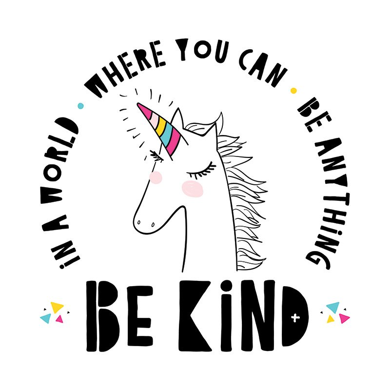 Kindness Quote - Unicorn Design