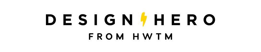 Design Hero from HWTM